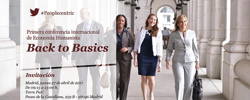 Primera Conferencia Internacional de Economía Humanista. 27 de abril 2017
